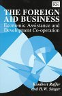 img - for The Foreign Aid Business: Economic Assistance and Development Co-Operation by Kunibert Raffer (1997-11-04) book / textbook / text book
