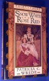 Snow White and Rose Red, Patricia C. Wrede, 0312931808