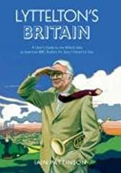 Lyttelton's Britain: A User's Guide to the British Isles as Heard on BBC Radio's