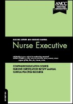 Nurse Executive: Nursing Review and Resource Manual
