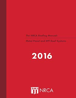 The NRCA Roofing Manual: Metal Panel and SPF Roof Systems (Metal Roofing Books)