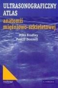 Ultrasonograficzny atlas anatomii miesniowo-szkieletowej Mike Brandley