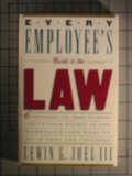 img - for Every Employee's Guide to the Law: Everything You Need to Know about Your Rights in the Workplace, and What to Do If They Are Violated book / textbook / text book