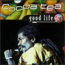 Good Life by Cocoa Tea (2001-04-06)