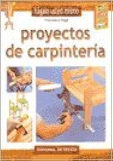 Proyectos de Carpinteria (Spanish Edition)
