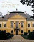 The Great Country Houses of Hungary, Michael Pratt, 0789208911