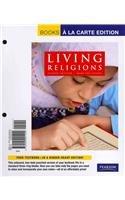 Living Religions, Books a la Carte Edition (8th Edition) (Mary Pat Fisher Living Religions 8th Edition)