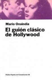 Descargar Libro El Guión Clásico De Hollywood Mario Onaindia