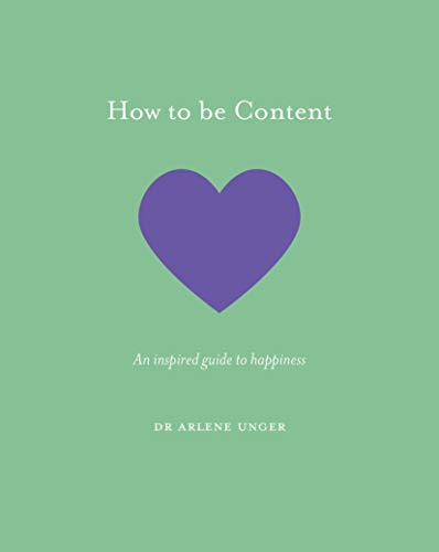 How to be Content: An inspired guide to happiness