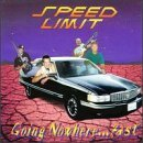 Going Nowhere Fast by Speed Limit (1999-12-07)