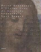 Peter Greenaway: Leonardo's Last Supper