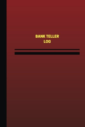 Download Bank Teller Log (Logbook, Journal - 124 pages, 6 x 9 inches): Bank Teller Logbook (Red Cover, Medium) (Unique Logbook/Record Books) pdf epub
