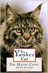 That Yankee Cat: The Maine Coon by Marilis Hornidge by by Marilis Hornidge