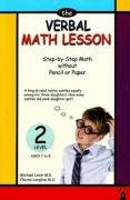 The Verbal Math Lesson Level 2: Step-by-Step Math without Pencil or Paper (Ages 7-8) pdf