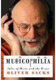 Musicophilia: Tales of Music and the Brain (Musicophilia Tales Of Music And The Brain)