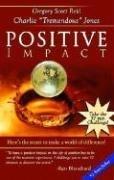 Positive Impact by Gregory Scott Reid (2006-09-01)