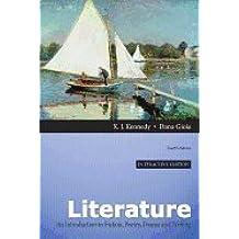 Literature-Interactive Edition (12th, 13) by Kennedy, X J - Gioia, Dana [Hardcover (2012)]