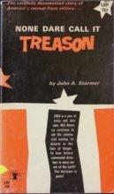 None dare call it treason,, Stormer, John A