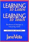 img - for J.Vella's Learning to Listen, Learning to Teach(Learning to Listen, Learning to Teach: The Power of Dialogue in Educating Adults (Paperback))(2002) book / textbook / text book