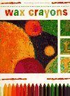 img - for Wax Crayons (Creative Painting and Drawing) by M. Angels Comella (1997-08-03) book / textbook / text book