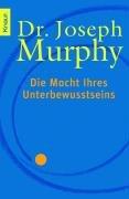 Die Macht Ihres Unterbewusstseins Taschenbuch – 1. Februar 2008 Joseph Murphy Wolfgang Maier Knaur TB 3426781077