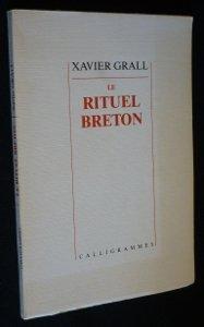 Le rituel breton / poème lyrique par Xavier Grall