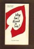 Why Am I Afraid to Love?, John Powell, 091359203X