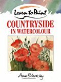 img - for By Ann Blockley - Countryside in Watercolour (Collins Learn to Paint Series) (1988-05-01) [Paperback] book / textbook / text book