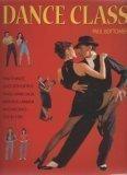 img - for Dance Class: How to Waltz, Quick Step, Foxtrot, Tango, Samba, Salsa, Merengue, L book / textbook / text book