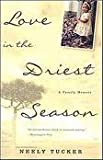 Download Love in the Driest Season Publisher: Three Rivers Press in PDF ePUB Free Online