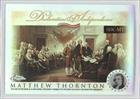 Matthew Thornton (Baseball Card) 2006 Topps Chrome Signers of the Declaration of Independence Refractor #SDC-MT
