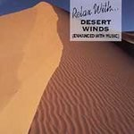 Relax With... Desert Winds (Enhanced With Music)