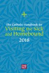img - for Catholic Handbook for Visiting the Sick and Homebound 2018 book / textbook / text book