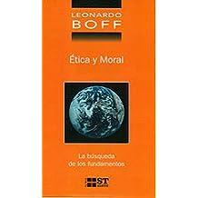 Ética y Moral. La búsqueda de los fundamentos