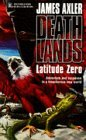 Latitude Zero (Deathlands) by James Axler (1999-06-08)