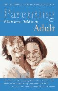 Read Online Parenting When Your Child Is an Adult (03) by Jacobs, Dr Dale M - Jacobs, Renee Gordon [Paperback (2003)] PDF