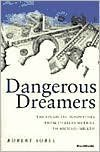 Dangerous Dreamers : The Financial Innovators from Charles Merrill to Michael Milken, Sobel, Robert, 0471577340