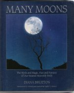 Many Moons: Myth and Magic, Fact and Fantasy of Our Nearest Heavenly (Nearest Spirit Store)