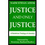 Justice, and Only Justice, Naim S. Ateek, 0883445409