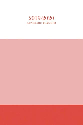 Academic Planner 2019-2020: The Ultimate Weekly, Monthly and Yearly Planner and Organizer From August 2019 - September 2020 for Students and Teachers in a 6 x 9 Size