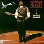CD : Wayman Tisdale - Power Forward