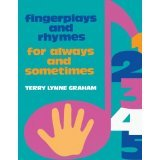 Fingerplays and Rhymes: For Always and Sometimes [PAPERBACK] [1994] [By Terry Lynne Graham]