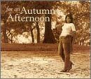 For an Autumn Afternoon (2002-08-27)