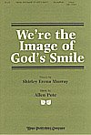 img - for WE'RE THE IMAGE OF GOD'S SMILE - Shirley Erena Murray Allen Pote - Choral - Sheet Music book / textbook / text book