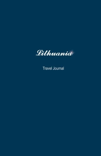Lithuania Travel Journal: Perfect Size 100 Page Travel Notebook Diary