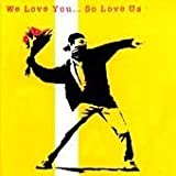 We Love You...So Love Us Vol.1 [Import anglais]