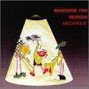 Musique Mechanique by Brasserie Trio