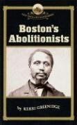 Boston's Abolitionists (NE Remembers)