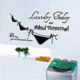 Best Decals Bathroom Laundries - 2016 NEW Laundry today or Naked tomorrow Wall Review