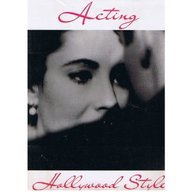 Acting Hollywood Style: With Photographs from the Kobal Collection